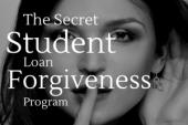 Secret Ways To Get Student Loan Forgiveness
