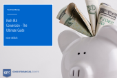The Ultimate Roth IRA Conversion Guide – Everything You Need to Know